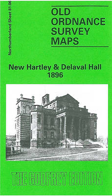 New Hartley and Delaval Hall 1896: Northumberland Sheet 81.06 - Old O.S. Maps of Northumberland (Sheet map, folded)