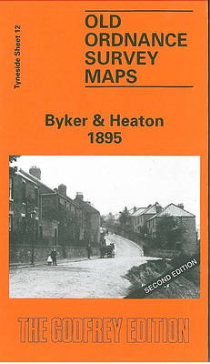 Byker and Heaton 1895: Tyneside Sheet 12 - Old Ordnance Survey Maps of Tyneside (Sheet map, folded)