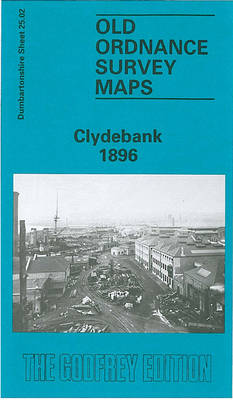 Clydebank 1896: Dunmbartonshire Sheet 25.02 - Old O.S. Maps of Dunbartonshire (Sheet map, folded)