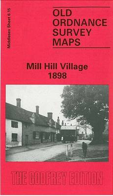 Mill Hill Village 1898: Middlesex Sheet  06.15 - Old O.S. Maps of Middlesex (Sheet map, folded)