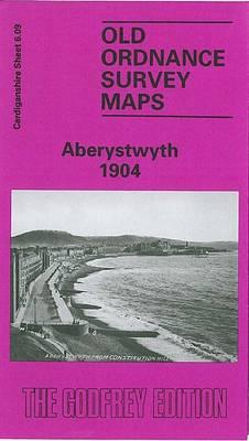 Aberystwyth 1904: Cardiganshire Sheet 6.09 - Old O.S. Maps of Cardiganshire (Sheet map, folded)
