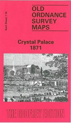 Crystal Palace 1871: Kent Sheet 7.10 - Old O.S. Maps of Kent (Sheet map, folded)