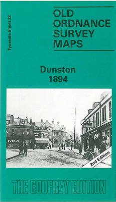 Dunston 1894: Tyneside Sheet 22 - Old Ordnance Survey Maps of Tyneside (Sheet map, folded)