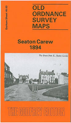 Seaton Carew 1894: Durham Sheet 45.03 - Old Ordnance Survey Maps of County Durham (Sheet map, folded)