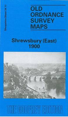 Shrewsbury (East) 1900: Shropshire Sheet 34.11 - Old O.S. Maps of Shropshire (Sheet map, folded)
