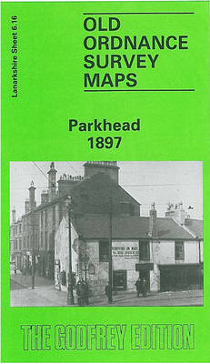 Parkhead 1897: Lanarkshire Sheet 6.16 - Old O.S. Maps of Glasgow (Sheet map, folded)