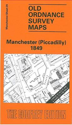 Manchester (Piccadilly) 1849: Manchester Sheet 29 - Old Ordnance Survey Maps of Manchester (Sheet map, folded)
