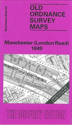 Manchester (London Road) 1849: Manchester Sheet 34 - Old Ordnance Survey Maps of Manchester (Sheet map, folded)