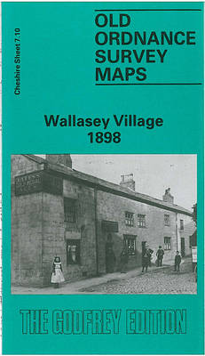 Wallasey Village 1898: Cheshire Sheet 7.10 - Old O.S. Maps of Cheshire (Sheet map, folded)
