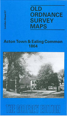 Acton Town and Ealing Common 1864: London Sheet   057.1 - Old Ordnance Survey Maps of London (Sheet map, folded)