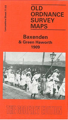 Baxenden and Green Haworth 1909: Lancashire Sheet 71.03 - Old O.S. Maps of Lancashire (Sheet map, folded)