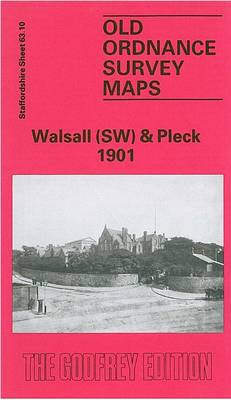 Walsall (South West) and Pleck 1901: Staffordshire Sheet 63.10 - Old O.S. Maps of Staffordshire (Sheet map, folded)