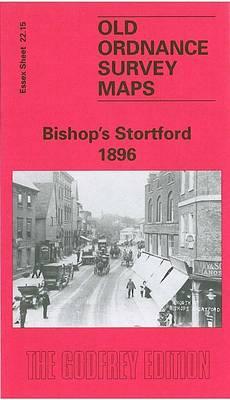 Bishop's Stortford 1896: Essex Sheet 22.15 - Old O.S. Maps of Essex (Sheet map, folded)