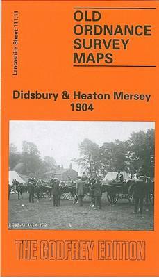 Didsbury and Heaton Mersey 1904: Lancashire Sheet 111.11 - Old O.S. Maps of Lancashire (Sheet map, folded)
