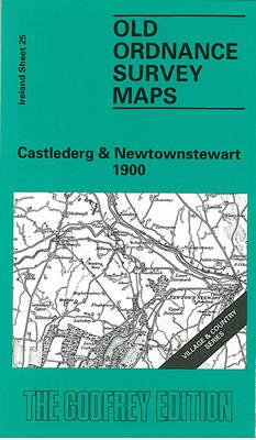 Castlederg and Newtonstewart 1900: Irish One Inch Sheet 25 - Old O.S. Maps of Ireland (Sheet map, folded)