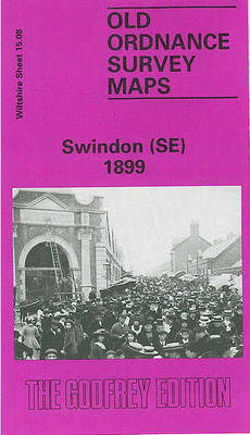 Swindon (SE) 1899: Wiltshire Sheet 15.08 - Old O.S. Maps of Wiltshire (Sheet map, folded)