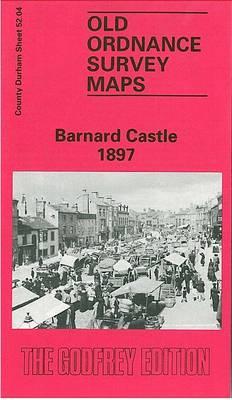 Barnard Castle 1897: Durham Sheet 52.04 - Old Ordnance Survey Maps of Durham (Sheet map, folded)