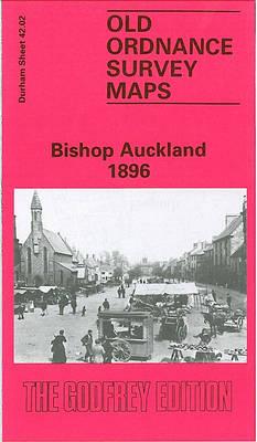 Bishop Auckland 1896: Durham Sheet 42.02 - Old Ordnance Survey Maps of County Durham (Sheet map, folded)