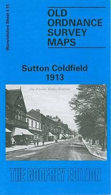 Sutton Coldfield 1913: Warwickshire Sheet 4.15 - Old O.S. Maps of Warwickshire (Sheet map, folded)