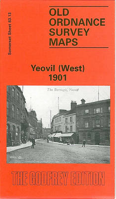 Yeovil (West) 1901: Somerset Sheet 83.13 - Old O.S. Maps of Somerset (Sheet map, folded)