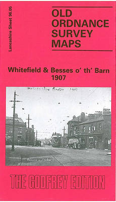 Whitefield and Besses O' Th' Barn 1907: Lancashire Sheet 96.05 - Old O.S. Maps of Lancashire (Sheet map, folded)
