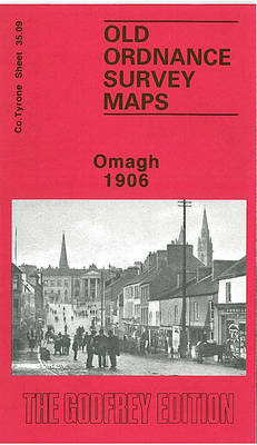 Omagh 1906: Tyrone Sheet 35.09 - Old O.S. Maps of County Tyrone (Sheet map, folded)