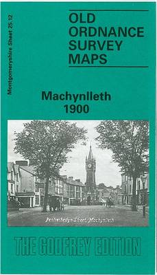 Machynlleth 1900: Montgomeryshire Sheet 25.12 - Old O.S. Maps of Montgomeryshire (Sheet map, folded)