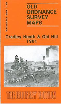 Cradley Heath and Old Hill 1901: Staffordshire Sheet 71.08 - Old O.S. Maps of Staffordshire (Sheet map, folded)