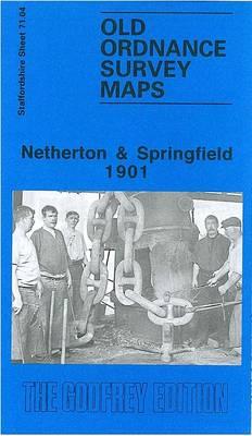 Netherton and Springfield 1901: Staffordshire Sheet 71.04 - Old O.S. Maps of Staffordshire (Sheet map, folded)