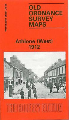 Athlone (West) 1912: Westmeath Sheet 29.05 - Old O.S. Maps of County Westmeath (Sheet map, folded)