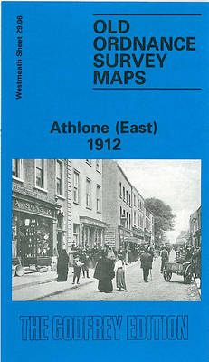 Athlone (East) 1912: Westmeath Sheet 29.06 - Old O.S. Maps of County Westmeath (Sheet map, folded)