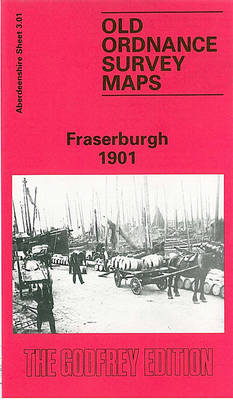 Fraserburgh 1901: Aberdeenshire Sheet 3.01 - Old O.S. Maps of Aberdeenshire (Sheet map, folded)