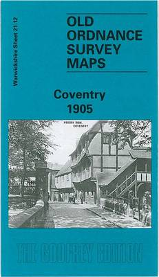 Coventry 1905: Warwickshire Sheet 21.12 - Old O.S. Maps of Warwickshire (Sheet map, folded)