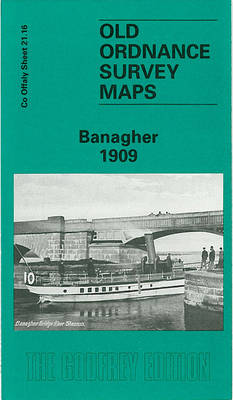 Banagher 1909: Offaly Sheet 21.16 - Old O.S. Maps of County Offaly (Sheet map, folded)