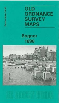Bognor 1896: Sussex Sheet 74.06 - Old Ordnance Survey Maps of Sussex (Sheet map, folded)