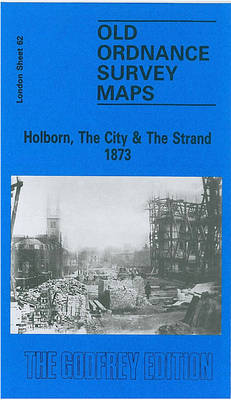 Holborn, the City and the Strand 1873: London Sheet   062.1 - Old Ordnance Survey Maps of London (Sheet map, folded)