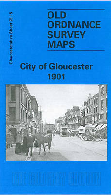 City of Gloucester 1901: Gloucestershire Sheet 25.15 - Old O.S. Maps of Gloucestershire (Sheet map, folded)