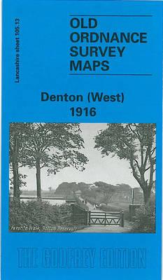 Denton (West) 1916: Lancashire Sheet 105.13 - Old O.S. Maps of Lancashire (Sheet map, folded)