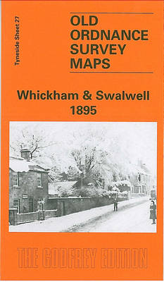 Whickham and Swalwell 1895: Tyneside Sheet 27 - Old Ordnance Survey Maps of Tyneside (Sheet map, folded)