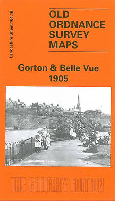 Gorton and Belle Vue 1905: Lancashire Sheet 104.16 - Old O.S. Maps of Lancashire (Sheet map, folded)