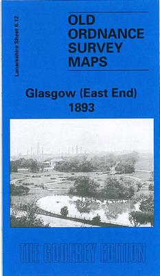 Glasgow (East End) 1893: Lanarkshire Sheet 6.12 - Old O.S. Maps of Lanarkshire (Sheet map, folded)