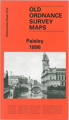 Paisley 1896: Renfrewshire Sheet 12.02 - Old Ordnance Survey Maps of Renfrewshire (Sheet map, folded)
