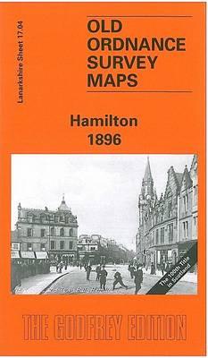Hamilton 1896: Lanarkshire Sheet 17.04 - Old O.S. Maps of Lanarkshire (Sheet map, folded)