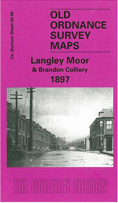 Langley Moor and Brandon Colliery 1897: Durham Sheet 26.08 - Old Ordnance Survey Maps of County Durham (Sheet map, folded)