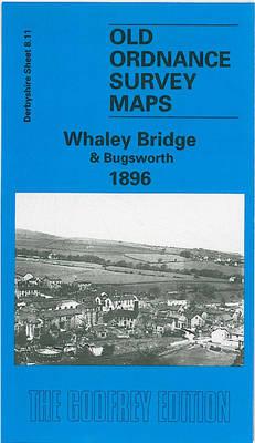 Whaley Bridge and Bugsworth 1896: Derbyshire Sheet 08.11 - Old O.S. Maps of Derbyshire (Sheet map, folded)