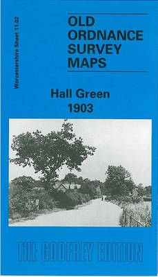 Hall Green 1903: Worcestershire Sheet 11.02 - Old Ordnance Survey Maps of Worcestershire (Sheet map, folded)