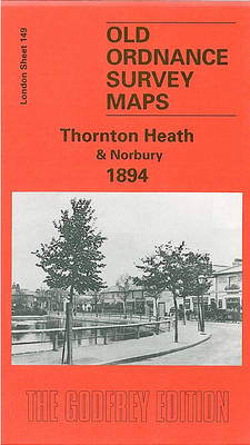 Thornton Heath and Norbury 1894: London Sheet 149 - Old O.S. Maps of London (Sheet map, folded)