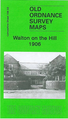 Walton on the Hill 1906: Lancashire Sheet 106.03 - Old O.S. Maps of Lancashire (Sheet map, folded)
