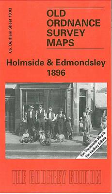 Holmside and Edmondsley 1896: Durham Sheet 19.03 - Old Ordnance Survey Maps of County Durham (Sheet map, folded)