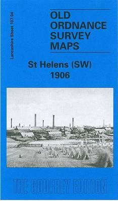 St.Helens (South West) 1906: Lancashire Sheet 107.04 - Old O.S. Maps of Lancashire (Sheet map, folded)